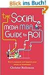 The Social Media MBA Guide to ROI: Ho...