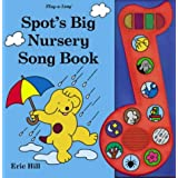 Spot's Big Nursery Song Book (Spot Sound Books)by Eric Hill