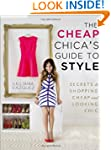 The Cheap Chica's Guide to Style: Sec...