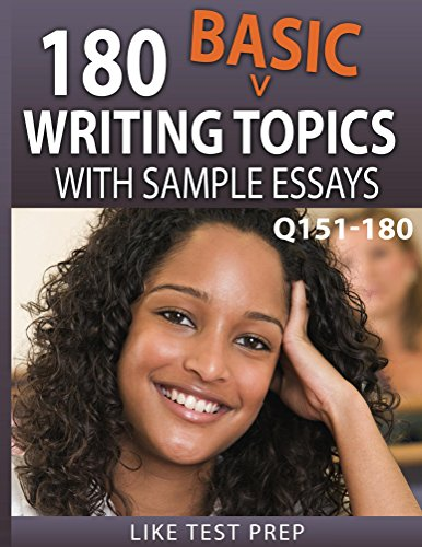 180 Basic Writing Topics with Sample Essays Q151-180 (240 Basic Writing Topics 30 Day Pack)