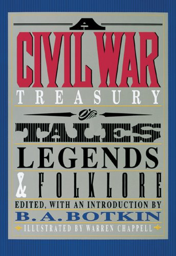 Civil War Treasury of Tales, Legends and Folklore, Botkin,Benjamin A. Albert