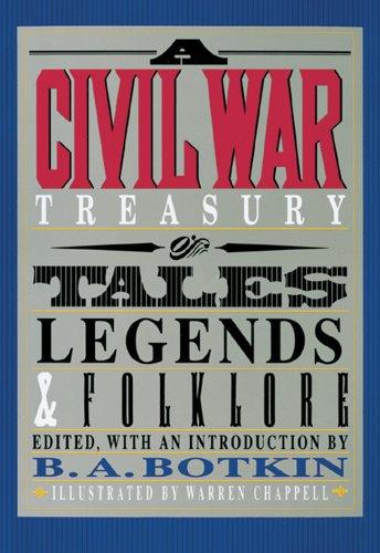 Civil War Treasury of Tales, Legends and Folklore, Botkin,Benjamin A. Albert