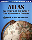 Atlas: Countries of the World From Afghanistan to Zimbabwe - Volume 1 - Countries from A to K (English Edition)