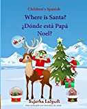 Children's Spanish: Where is Santa (Spanish Bilingual): Spanish children's books,Children's English-Spanish Picture book (Bilingual Edition),Spanish ... 25 (Bilingual Spanish books for children)