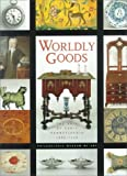 img - for Worldly Goods: The Arts of Early Pennsylvania, 1680-1758 book / textbook / text book