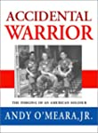 Accidental Warrior: The Forging of an...