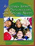 img - for Assessing Infants and Preschoolers with Special Needs (3rd Edition) book / textbook / text book