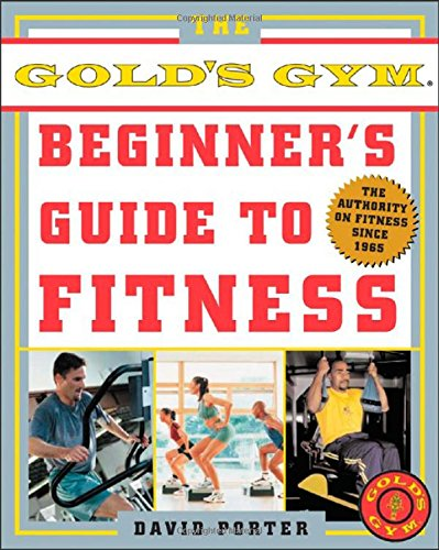 the-golds-gym-beginners-guide-to-fitness-the-authority-on-fitness-since-1965