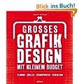 Gro�es Grafikdesign mit kleinem Budget: Planung, Quellen, Designprozess, Veredelung