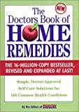 The Doctors Book of Home Remedies: Simple, Doctor-Approved Self-Care Solutions for 146 Common Health Conditions