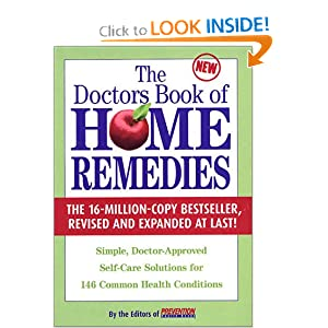 Doctor's Book of Home Remedies: Simple, Doctor-Approved Self-Care Solutions for 146 Common Health Conditions