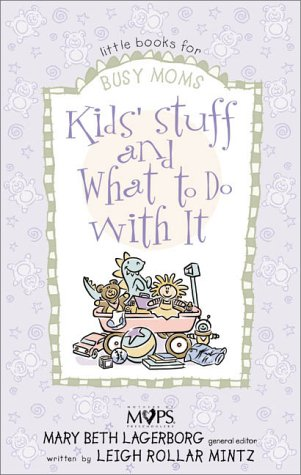 Kids' Stuff And What To Do With It
