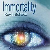 Immortality | [Kevin Bohacz]