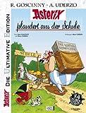 Asterix: Die ultimative Asterix Edition: Die ultimative Asterix Edition 32: Asterix plaudert aus der Schule