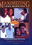 img - for Maximizing Your Marriage: A Marriage Enrichment Course for Couples by Daryl G. Donovan(May 1, 2004) Paperback book / textbook / text book