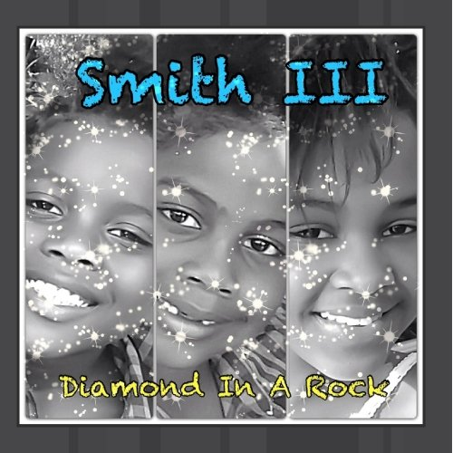 Smith III - Diamond In A Rock