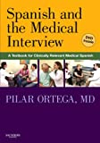 img - for Spanish and the Medical Interview: A Textbook for Clinically Relevant Medical Spanish, 1e book / textbook / text book