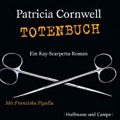 Totenbuch (Kay Scarpetta 15) | Patricia Cornwell