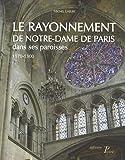 echange, troc Michel Lheure - Le rayonnement de notre-Dame de Paris dans ses paroisses 1170-1300.