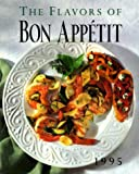 The Flavors of Bon Appetit: 1995 (0679439943) by Bon Appetit Editors