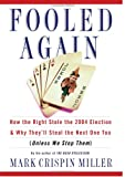 Fooled Again (0465045790) by Miller, Mark Crispin