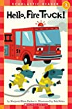 Hello, Fire Truck! (Scholastic Reader - Level 1 (Quality))