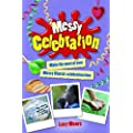 Messy Celebration: Make the Most of Your Messy Church Celebration Time