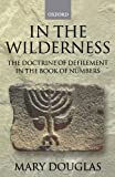 In the Wilderness: The Doctrine of Defilement in the Book of Numbers (Journal for the Study of the Old Testament. Supplement Series, 158) (019924541X) by Douglas, Mary