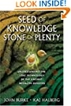 Seed of Knowledge, Stone of Plenty: U...