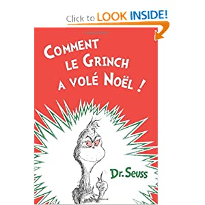 Comment le Grinch a vole Noel: The French Edition of How the Grinch Stole Christmas! by