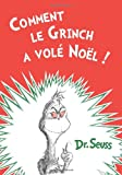 Dr Seuss Comment Le Grinch a Vole Noel: The French Edition of How the Grinch Stole Christmas!