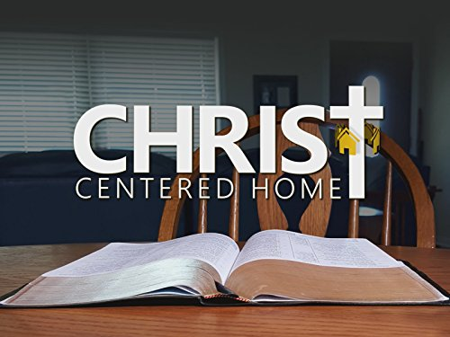 Christ-Centered Home - Season 1