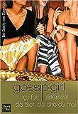 echange, troc Cecily Von Ziegesar - Gossip Girl, tome 1 : Ça fait tellement de bien de dire du mal