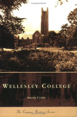 Wellesley College (The Campus History Series)