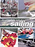 The Complete Book Of Sailing: Equipment * Boats * Competition * Techniques (0600599469) by Bond, Bob