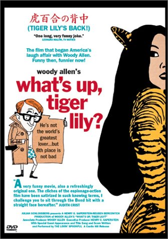 What's Up, Tiger Lily? / В чем дело, тигрица Лили? или Первое безумство Вуди Аллена (1966)