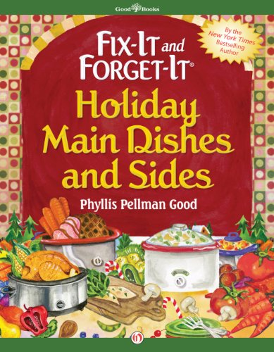 Fix-It and Forget-It Holiday Main Dishes and Sides by Phyllis Pellman Good