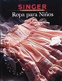 Singer: Ropa Para Ni�os (Biblioteca de Costura)