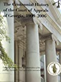 The Centennial History of the Court of Appeals of Georgia, 1906-2006