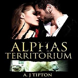 Alphas Territorium: Eine Übersinnliche BBW Romanze (Bärenwandler-Billionär 3) Hörbuch