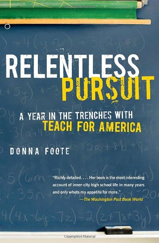 Relentless Pursuit: A Year in the Trenches with Teach for...