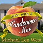 Gone with a Handsomer Man | Michael Lee West