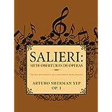Salieri: Siete Oberturas de Peras: Transcripciones de Concierto Para Piano.
