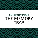 The Memory Trap (       UNABRIDGED) by Anthony Price Narrated by Mike Grady