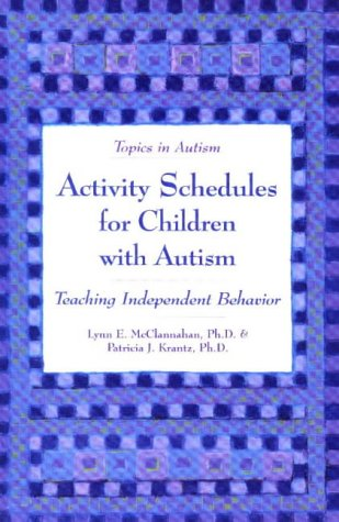 Activity Schedules for Children With Autism Teaching Independent Behavior