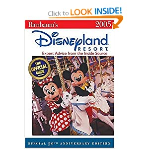 Birnbaum's Disneyland Resort 2005: Expert Advice from the Inside Source Birnbaum