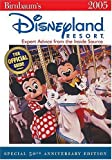 Birnbaum's Disneyland Resort 2005: Expert Advice from the Inside Source