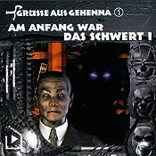 Am Anfang war das Schwert I (Grüße aus Gehenna 1) | Dane Rahlmeyer