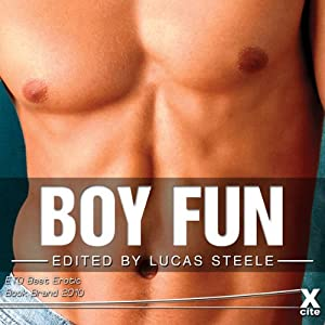 Boy Fun | [Lucas Steele (editor), Shanna Germain, John Connor, Alex Jordain, Chrissie Bentley, Penelope Friday, Jade Taylor, Eva Hore, Landon Dixon]