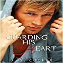 Guarding His Heart (       UNABRIDGED) by J. S. Cooper Narrated by M. Capehart